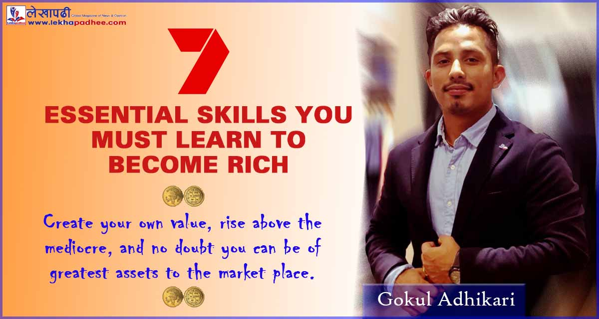 7 ESSENTIAL SKILLS YOU MUST LEARN TO BECOME RICH