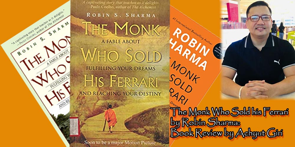 The Monk Who Sold his Ferrari by Robin Sharma: Book Review by Achyut Giri