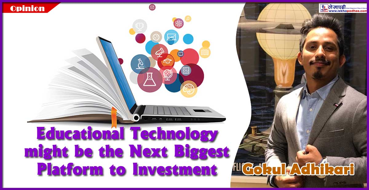 Educational Technology might be the Next Biggest Platform to Investment