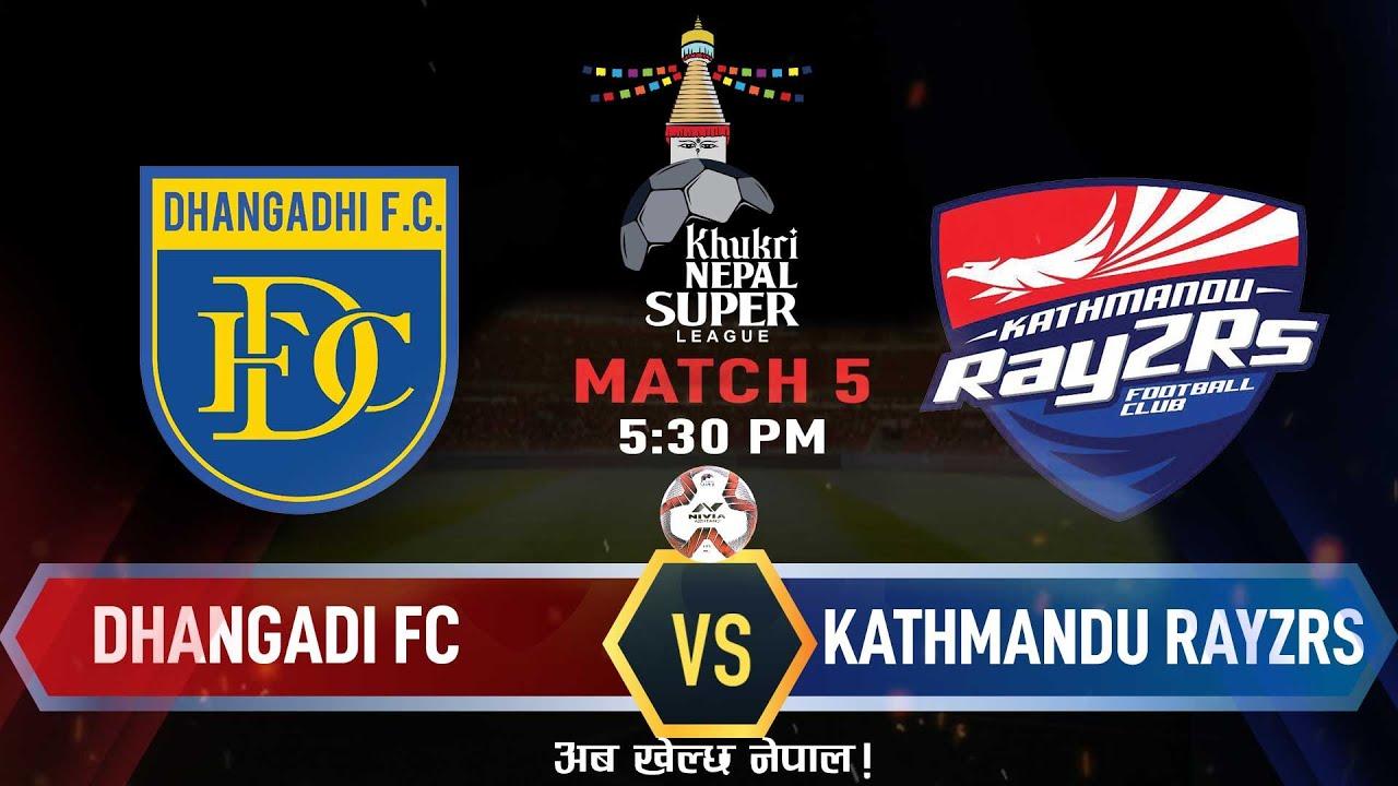 काठमाडौं रेजर्स र धनगढी एफसी बीच रोमान्चक प्रतिस्पर्धा आज