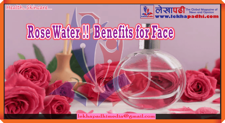 Rose Water !! Benefits for Face