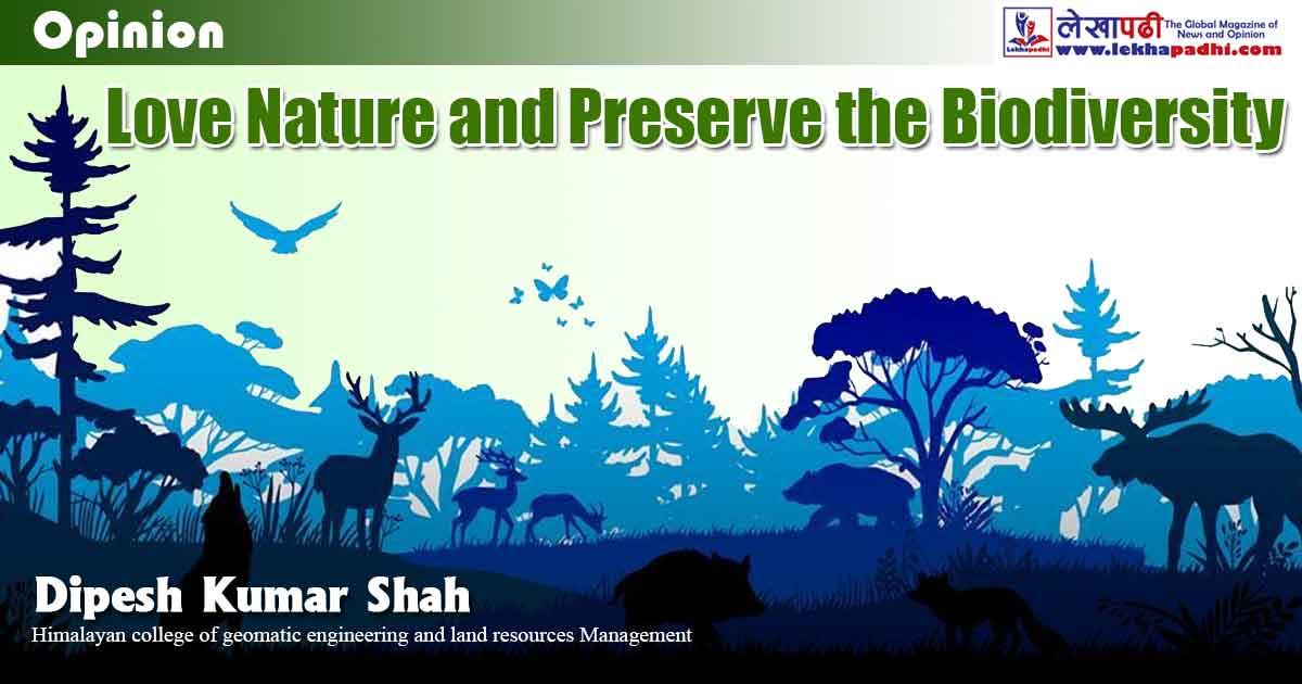 Love Nature and Preserve the Biodiversity