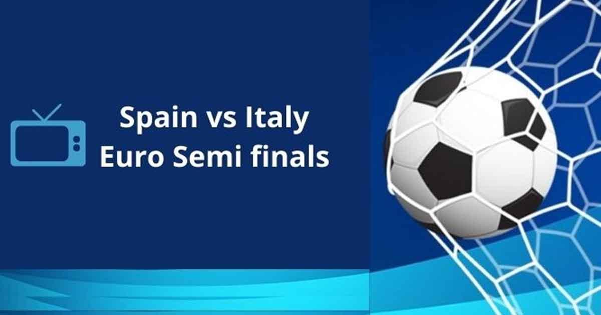 युरोकप : पहिलो सेमिफाइनलमा इटली र स्पेन भिड्दै