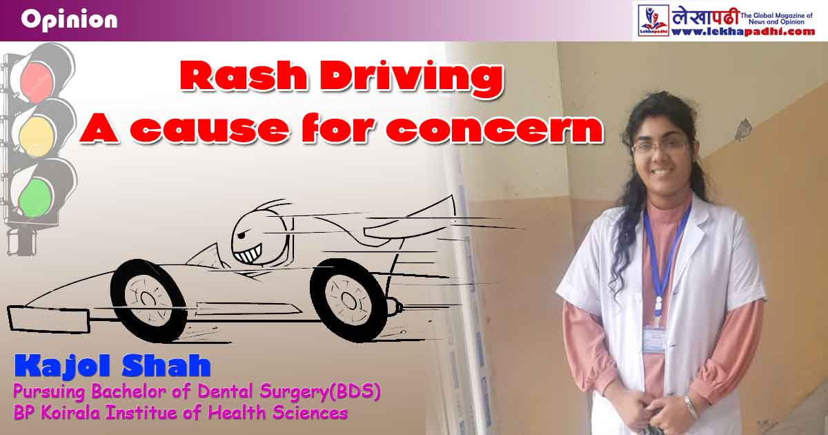 Rash Driving, A Cause for Concern